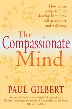 Compassionate Mind.  By Paul Gilbert