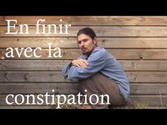 En finir avec la constipation ! J4 Terra Incognita 2015 - www.regenere.org - YouTube