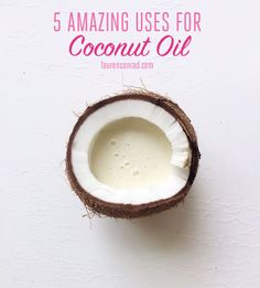 5 Amazing Uses for Coconut Oil including moisturizer, hair mask, and more!