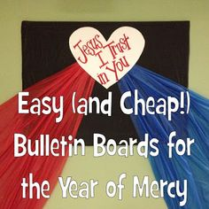 Easy (and cheap!) Mercy Bulletin Boards