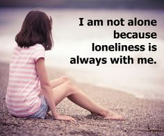 "I think it should say, ""I am not alone because God is always with me"""