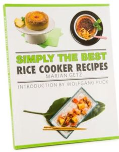 Wolfgang Puck Marian Getz Simply the Best: Rice Cooker Recipes Cookbook Best Rice Cooker, Rice Cooker Recipes, Rice Recipes, Crockpot Recipes, Wolfgang Puck Rice Cooker, Wolfgang Puck Recipes, Cookbook Recipes, Cooking Recipes, Slow Cooker Lemon Chicken