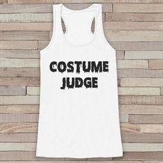 Costume Judge - Halloween Party Adult Halloween Costume - Funny Womens Tanks - Women's Costume Tshirt - Ladies White Shirt - Happy Halloween
