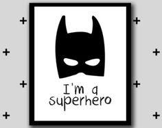 Printable batman superhero artwork - im a superhero wall art - boys room superhero - monochrome - INSTANT DIGITAL DOWNLOAD