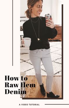 A simple guide to raw hemming any pair of denim. It is easy and quick and looks better with wear. My Friend, Friends, Mom Style, Athleisure, Capsule Wardrobe, Diy Tutorial, Preppy, White Jeans, Easy Diy