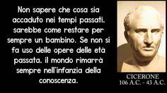 #Storia #Citazione #Cicerone #conoscenza