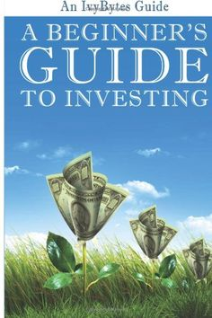 A Beginner's Guide to Investing: How to Grow Your Money the Smart and Easy Way by Alex H Frey,http://www.amazon.com/dp/1477463992/ref=cm_sw_r_pi_dp_9PJhtb0KKPDHBVQD