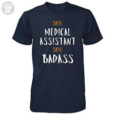 50% Medical Assistant 50% Badass. Cool Gift - Unisex Tshirt Navy L - Birthday shirts (*Amazon Partner-Link)