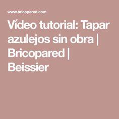 Vídeo tutorial: Tapar azulejos sin obra | Bricopared | Beissier