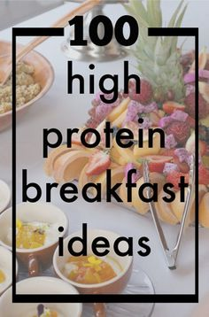 100 High Protein Breakfast Ideas (not all dairy-free, but many great ones!)