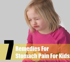 7 Remedies For Stomach Pain For Kids