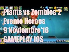 Plants vs Zombies 2 - Evento Heroes - 9 Noviembre'16 - GAMEPLAY IOS