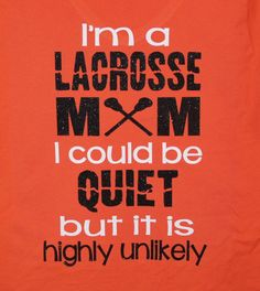 Quiet Lacrosse Mom Unlikely - Custom lax t-shirt back design - pinned by pin4etsy.com
