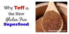 Why Teff is the New Gluten Free Superfood