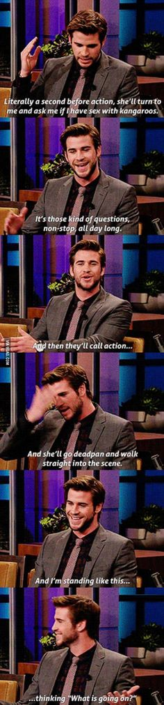 Working with Jennifer Lawrence. That's how it is, Liam, that's how it is.