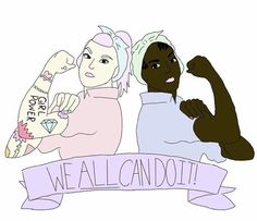 we all can do it! #feminism #femminismo
