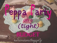 - Peppa party on a (tight) budget! Birthday Candles, Birthday Cake, Tight Budget, Budgeting, Diy And Crafts, Greek, Mom, Party, Birthday Cakes