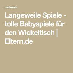 Langeweile Spiele - tolle Babyspiele für den Wickeltisch   Eltern.de Baby Co, Baby Baby, Baby Kind, Educational Activities, Kids Education, Kids And Parenting, Elba, Daddy, Daughter