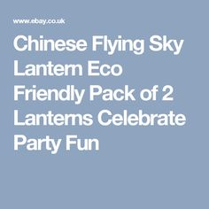 Chinese Flying Sky Lantern Eco Friendly Pack of 2 Lanterns Celebrate Party Fun Sky Lanterns, Party Fun, Rice Paper, Best Part Of Me, Eco Friendly, Packing, Chinese, Strong, Celebrities