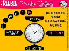Mme Gauthier's French Class: FREEBIE French Clock Labels to decorate your classroom :) French Classroom Decor, Classroom Clock, Classroom Labels, Classroom Tools, Classroom Bulletin Boards, Math Classroom, Classroom Management, Classroom Ideas, French Teacher