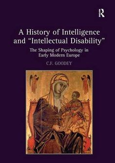 "A History of Intelligence and ""Intellectual Disability"": ..."