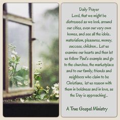 Daily Prayer Lord, that we might be distressed as we look around our cities, even our very own homes, and see all the idols.. materialism, pleasures, money, success, children... Let us examine our hearts and then let us follow Paul's example and go to the churches, the marketplace and to our family, friends and neighbors who claim to be Christians,  let us reason with them in boldness and in love, as the Day is approaching... #dailyprayer #atruegospelministry #morningprayer #instaquote…