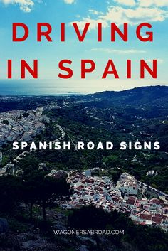We are Americans living in Spain and share our tips and lessons learned about Driving in Spain and Spanish Road Signs. Read more on WagonersAbroad.com