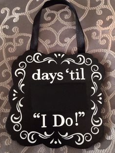 """DIY Wedding countdown (countdown to """"I DO"""") chalkboard plaque. Hobby lobby plaque, vinyl letters and modge podge. I later attached chalk wrapped in raffia, but I forgot to take a pic of it before gifting it to a friend"""
