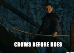 """Poor, Ygritte. 