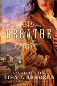 Breathe: A Novel of Colorado by Lisa T. Bergren (Homeward Trilogy, book 1) - Excellent book! Read on 07/04/11. #ChristianFiction #Historical #Colorado