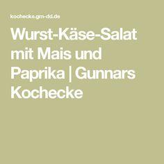 Wurst-Käse-Salat mit Mais und Paprika | Gunnars Kochecke