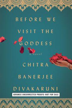 Before We Visit the Goddess   Chitra Banerjee Divakaruni   9781476792002   NetGalley