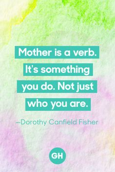 """Dorothy Canfield Fisher – """"Mother is a verb. It's something you do. Not just who you are."""" Click through for more mother's day quotes. Mommy Quotes, Mothers Day Quotes, Sweet Quotes, Faith Quotes, Jewish Quotes, Parenting Classes, Parenting Tips, Future Love, Quotes About Motherhood"""
