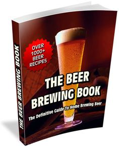The Beer Brewing Book: The Definitive Guide to Home Brewing Beer. This is the best beer book for an introduction to making beer at home. Over 1,000+ Beer Brewing Recipes.