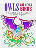 Free Kindle Book -   Owls and Other Birds: 30 Magical Patterns to Release Stress and Stir Your Imagination (Relaxation & Stress-Relief Book 1)