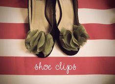 Shoes Clips. One basic pair of flats. Make a bunch of different clips to match every outfit. Great Idea!!!!