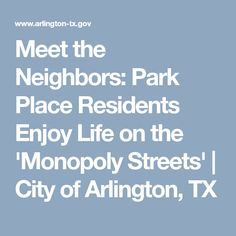 Meet the Neighbors: Park Place Residents Enjoy Life on the 'Monopoly Streets'   City of Arlington, TX
