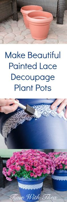 Easily update basic inexpensive plastic plant pots with a gorgeous blue paint colour and decoupaged lace. / Time With Thea