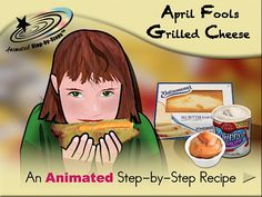 April Fools Grilled Cheese - Animated Step-by-Step Recipe  Available in 3 formats: Regular, SymbolStix, PCS