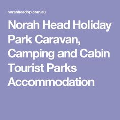 Norah Head Holiday Park Caravan, Camping and Cabin Tourist Parks Accommodation