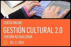 Informes e inscripciones http://www.articaonline.com/curso-online-gestion-cultural-2-0-comunicacion-promocion-y-participacion-cultural-en-los-medios-sociales-de-internet/