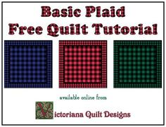 Basic Plaid Free Quilt Tutorial. www.victorianaquiltdesigns.com/VictorianaQuilters/BlockoftheMonth/BasicPlaidFreeQuiltTutorial.htm #quilting