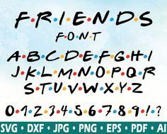 Friends Font Svg Friends Tv Show Svg Silhouette Dxf Cricut ...