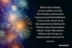 Uusi Vuosi 2016, Uuden vuoden runo, Finnish Words, Number Meanings, Happy New Year, Meant To Be, Quotes, Google, Quotations, Happy Year, Qoutes