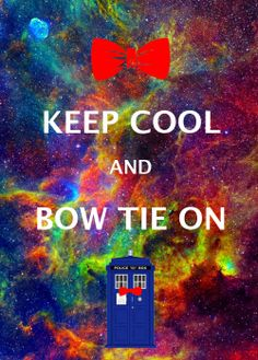 "Doctor Who inspired Keep Calm...""Keep Cool & Bow Tie On"""