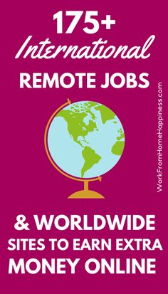 Who knew there were so many ways to earn money online worldwide? Check out this MEGA list of 175+ companies and websites for real international work from home jobs and extra money websites.