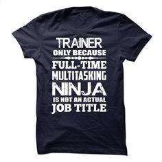 Multitasking Ninja Trainer T Shirt, Hoodie, Sweatshirts - custom hoodies #teeshirt #T-Shirts