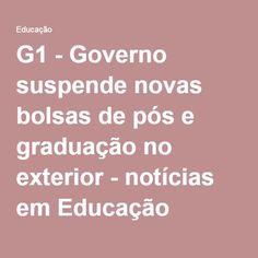 G1 - Governo suspende novas bolsas de pós e graduação no exterior - notícias em Educação