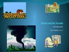This powerpoint depicts 18 vocabulary words and/or phrases to help your students comprehend the  ELL  Pearson reader Tommy and the Tornado 5.1.2.  Vocabulary includes: Oklahoma, typical, creek, wedding, tools, barn, clouds, hay, mouse, twister, squeaky, hay loft, quilt, corn field, corn stalks, storm cellar and trunk.