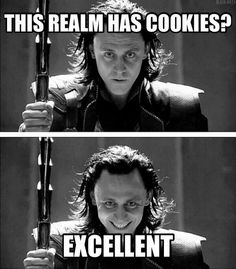 Aw Loki u can haz all da cookies u wants